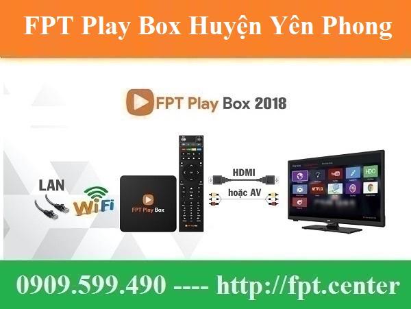 Bán FPT Play Box Huyện Yên Phong tỉnh Bắc Ninh Chính Hãng Uy Tín