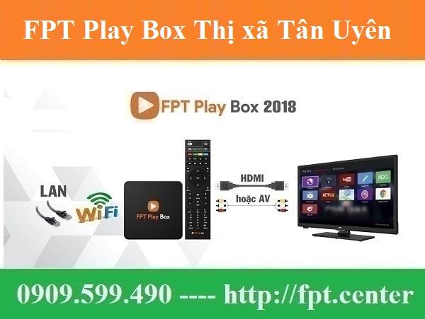 Bán FPT Play Box Thị xã Tân Uyên tỉnh Bình Dương Chính Hãng Uy Tín