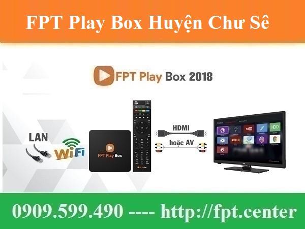 Bán FPT Play Box Huyện Chư Sê tỉnh Gia Lai Uy Tín Chính Hãng