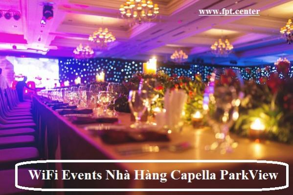 Cung cấp WiFi Sự Kiện Trung Tâm Hội Nghị Tiệc Cưới Capella Parkview