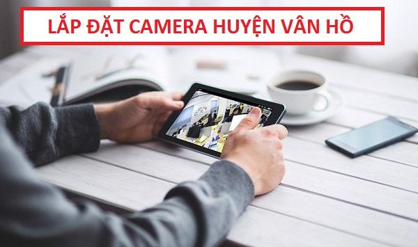 Dịch vụ lắp đặt camera quan sát huyện Vân Hồ