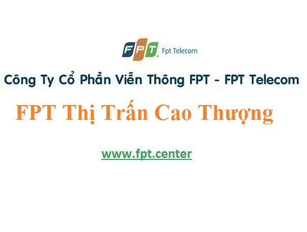 Lắp Đặt Mạng FPT Thị trấn Cao Thượng Ở Huyện Tân Yên Tỉnh Bắc Giang