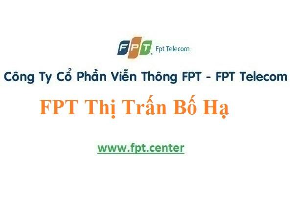 Lắp Đặt Mạng FPT Thị Trấn Bố Hạ Ở Huyện Yên Thế Tỉnh Bắc Giang