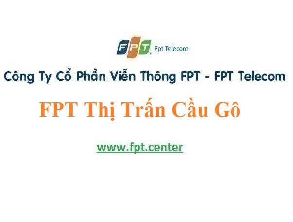 Lắp Đặt Mạng FPT Thị Trấn Cầu Gồ Ở Huyện Yên Thế Tỉnh Bắc Giang