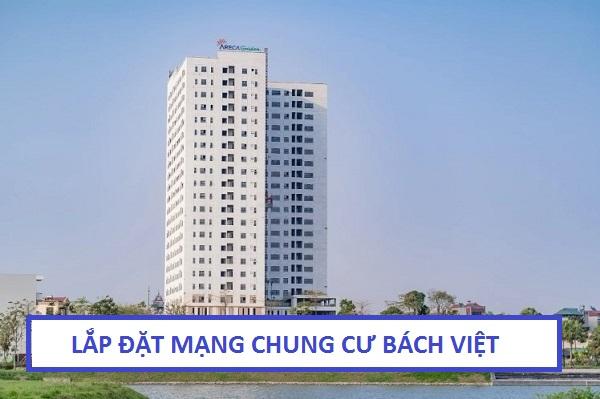 Đăng ký lắp đặt internet Chung Cư Bách Việt Areca Garden
