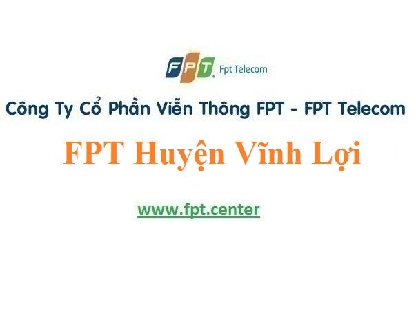 Lắp Đặt Mạng FPT Huyện Vĩnh Lợi tỉnh Bạc Liêu Giá Ưu Đãi