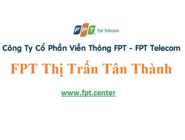 Lắp Đặt Mạng FPT Thị Trấn Tân Thành ở Huyện Bắc Tân Uyên Tỉnh Bình Dương