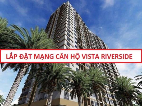 Đăng ký lắp đặt mạng căn hộ Vista Riverside