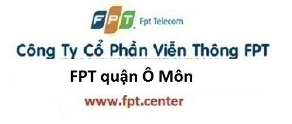 Lắp mạng internet FPT quận Ô Môn thành phố Cần Thơ