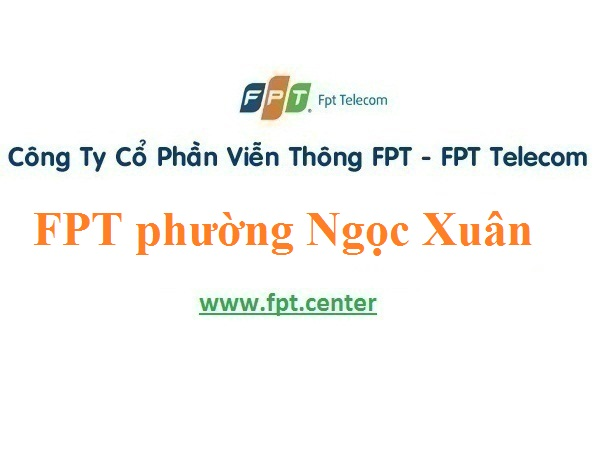 Lắp Đặt Mạng FPT Phường Ngọc Xuân thành phố Cao Bằng