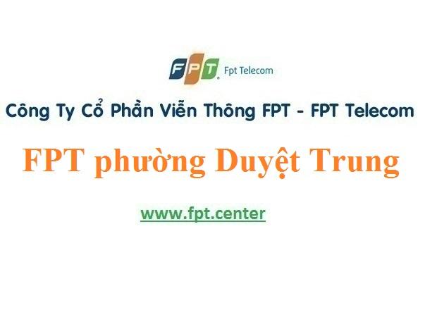 Lắp Đặt Mạng FPT Phường Duyệt Trung thành phố Cao Bằng