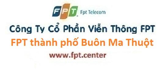 Lắp đặt internet FPT Thành Phố Buôn Ma Thuột tỉnh Đăk Lăk