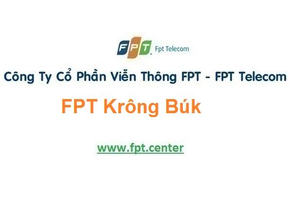 Lắp Đặt Mạng FPT Huyện Krông Búk ở tỉnh Đắk Lắk