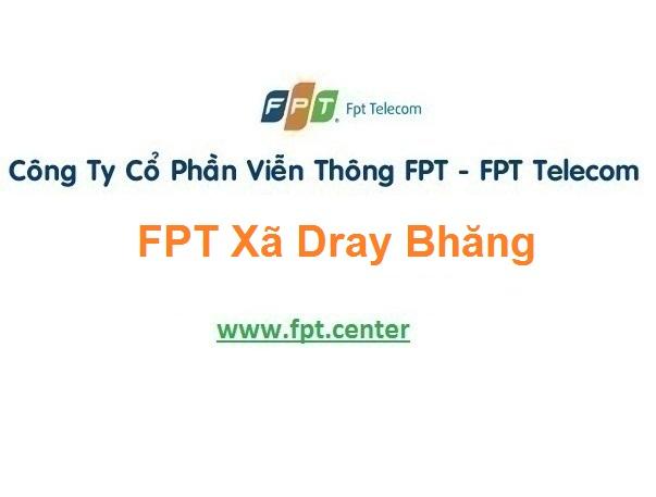 Lắp Đặt Mạng Fpt xã Dray bhăng ở Cư Kuin tại Đăk Lăk