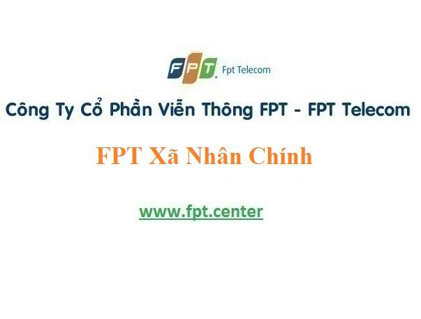 Dịch vụ lắp đặt mạng Fpt xã Nhân Chính cho khách hàng