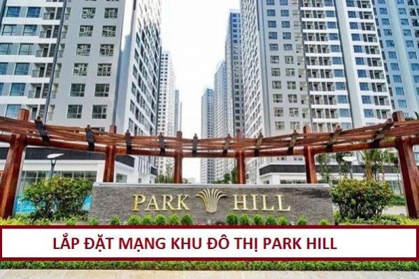 Lắp Đặt Mạng Cáp Quang Khu Đô Thị Park Hill Premium