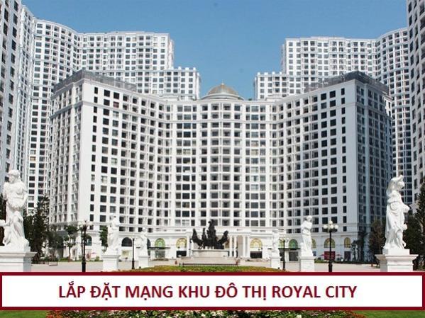Lắp Đặt Mạng Internet Khu Đô Thị Royal City