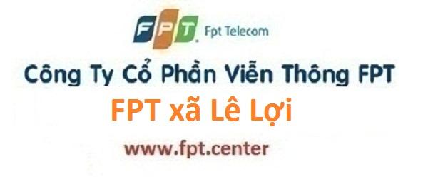 Lắp đặt internet FPT xã Lê Lợi tại huyện Thường Tín Hà Nội