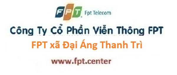 Lắp mạng internet FPT xã Đại Áng huyện Thanh Trì Hà Nội