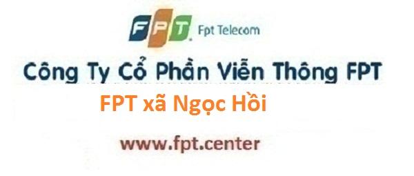 Đăng ký mạng FPT xã Ngọc Hồi huyện Thanh Trì Hà Nội
