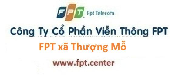 Lắp mạng internet FPT xã Thượng Mỗ tại Đan Phượng Hà Nội
