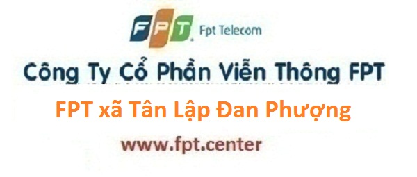 Lắp đặt mạng FPT xã Tân Lập huyện Đan Phượng Hà Nội năm 2016