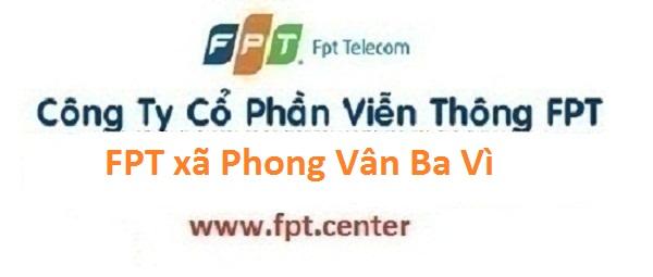 Lắp mạng internet FPT xã Phong Vân tại Ba Vì Hà Nội siêu khuyến mãi