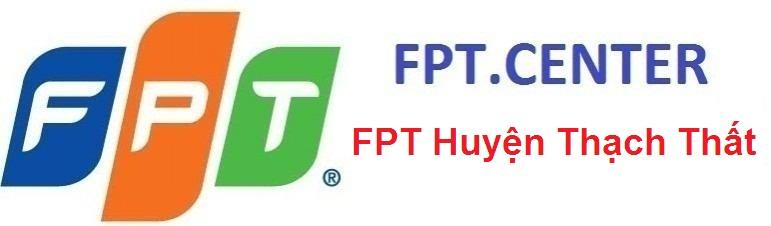 Lắp đặt mạng FPT huyện Thạch thất, đăng ký cáp quang fpt huyện thạch thất, lắp đặt truyền hình fpt huyện thạch thất, lắp đặt cáp quang FPT huyện Thạch Thất