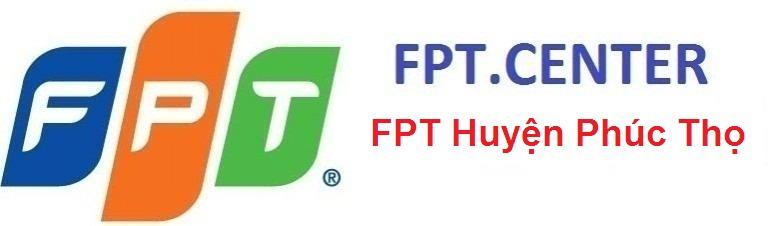 lắp đặt internet FPT huyện Phúc Thọ, đăng ký truyền hình FPT huyện phúc thọ, lắp đặt cáp quang FPT huyện phúc thọ, đăng ký mạng FPT huyện phúc thọ tphcm