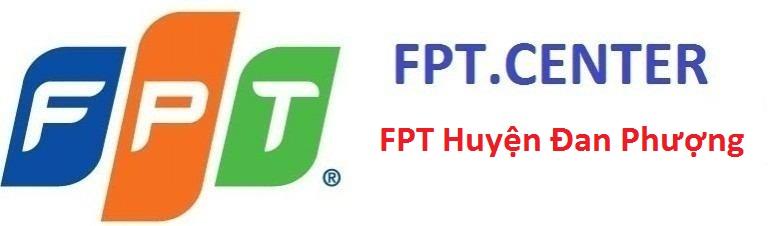 Lắp đăt mạng FPT huyện Đan Phượng, đăng ký internet FPT huyện Đang Phượng, cáp quang FPT huyện Đan Phượng, truyền hình FPT huyện Đan Phượng
