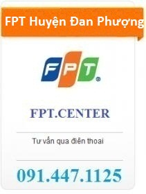 Lắp đặt mạng FPT huyện Đan Phượng, cáp quang FPT huyện Đan Phượng, truyền hình FPT huyện Đan Phượng, internet FPT huyện Đan Phượng