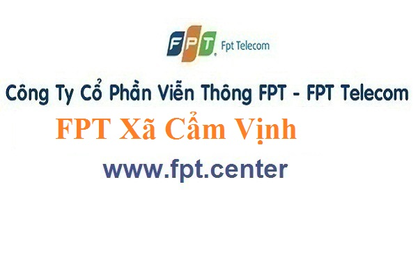 Lắp Đặt Mạng FPT Xã Cẩm Vịnh Ở Huyện Cẩm Xuyên Tỉnh Hà Tĩnh