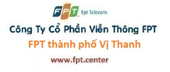 Lắp đặt mạng internet FPT thành phố Vị Thanh tại Hậu Giang