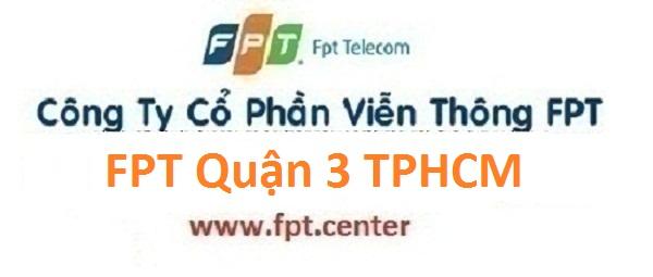 Lắp đặt internet FPT Quận 3 TPHCM khuyến mãi miễn phí