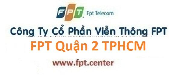 Trung Tâm Viễn Thông Lắp Internet FPT Quận 2 HCM