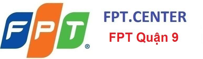 Đăng ký cáp quang FPT Quận 9, lắp đặt mạng FPT Quận 9, lắp đặt truyền hình FPT Quận 9, đăng ký mạng FPT Quận 9 TPHCM