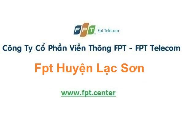 Lắp Đặt Mạng Fpt Huyện Lạc Sơn ở tỉnh Hòa Bình miễn phí 100%