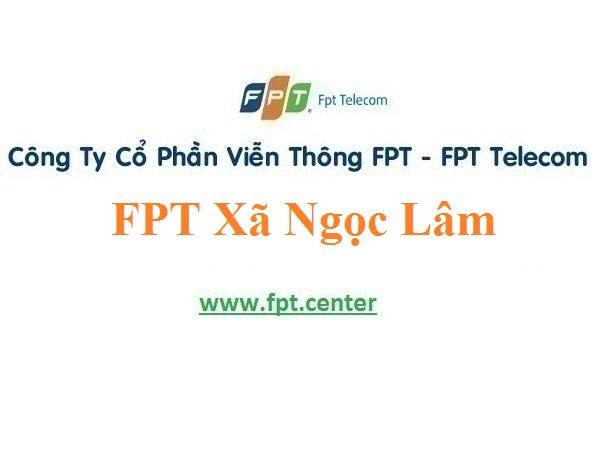 Lắp Đặt Mạng FPT Xã Ngọc Lâm Ở Huyện Mỹ Hào Tỉnh Hưng Yên