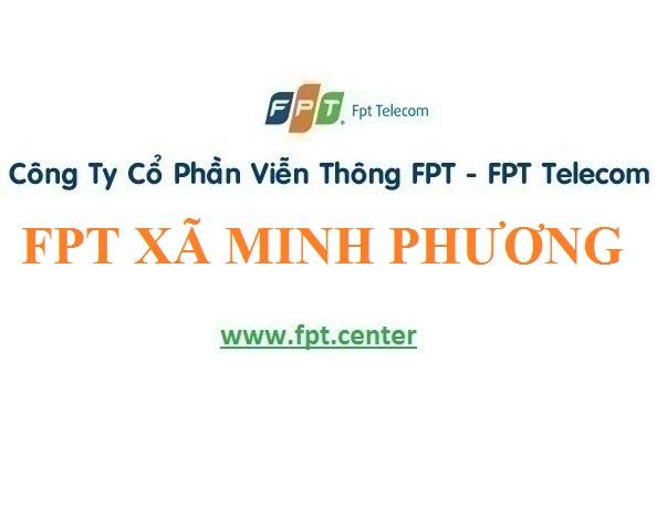 Lắp Đặt Mạng FPT Xã Minh Phương Ở Huyện Tiên Lữ tỉnh Hưng Yên