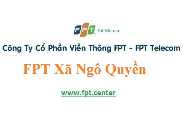 Lắp Đặt Mạng FPT Xã Ngô Quyền Ở Huyện Tiên Lữ Tỉnh Hưng Yên