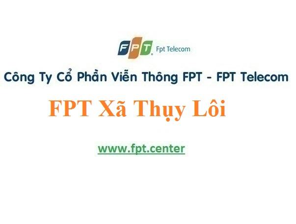 Lắp Đặt Mạng FPT Xã Thụy Lôi Ở Huyện Tiên Lữ Tỉnh Hưng Yên