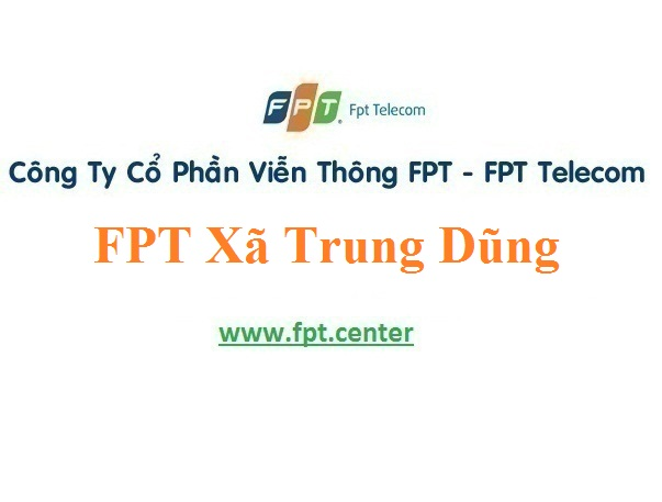 Lắp Đặt Mạng FPT Xã Trung Dũng Ở Huyện Tiên Lữ Tỉnh Hưng Yên