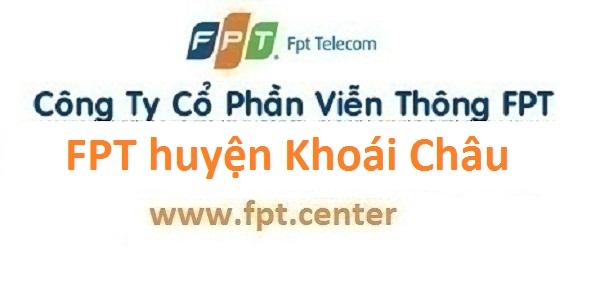 Đăng ký internet FPT huyện Khoái Châu tỉnh Hưng Yên
