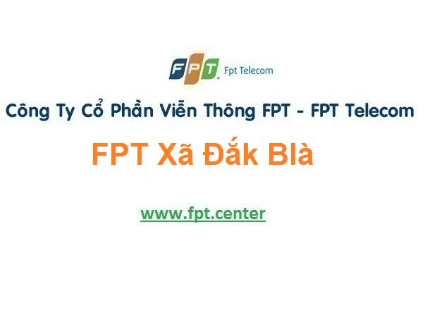 Lắp Đặt Mạng FPT Xã Đắk Blà thành phố Kon Tum