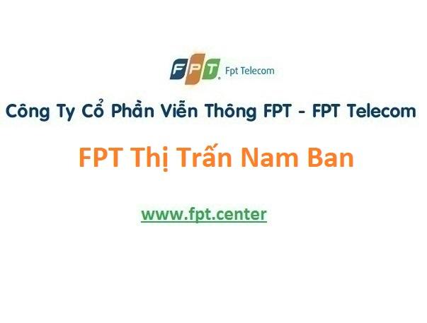 Lắp Đặt Mạng FPT Thị Trấn Nam Ban Ở Huyện Lâm Hà Tỉnh Lâm Đồng