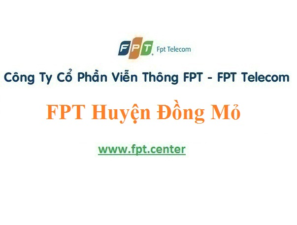 Lắp Đặt Mạng FPT Thị Trấn Đồng Mỏ Huyện Chi Lăng Tỉnh Lạng Sơn