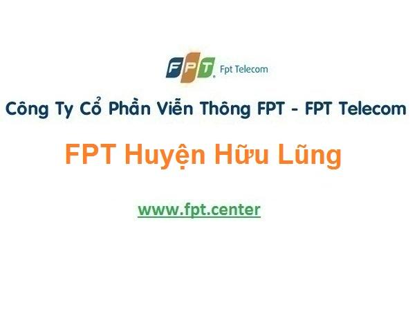 Lắp Đặt Mạng Fpt Huyện Hữu Lũng Ở Lạng Sơn Miễn Phí