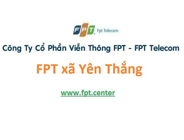 Lắp đặt mạng FPT xã Yên Thắng tại Ý Yên giá ưu đãi