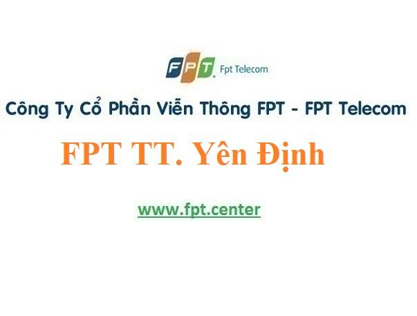 Lắp Đặt Mạng FPT Thị trấn Yên Định ở Huyện Hải Hậu Tỉnh Nam Định