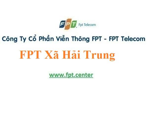 Lắp Đặt Mạng FPT Xã Hải Trung Ở Huyện Hải Hậu Tỉnh Nam Định